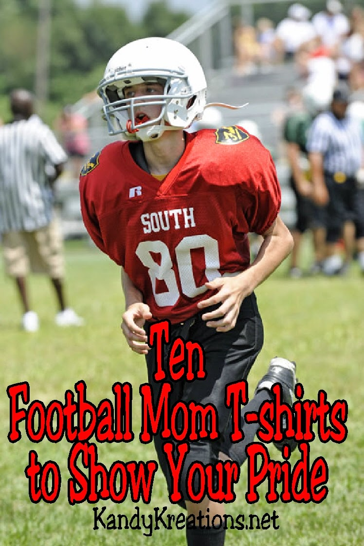 Ten Football Mom T-shirts to show your pride and Team Spirit