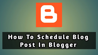 How To Schedule Blogger Post to Automatically Publish