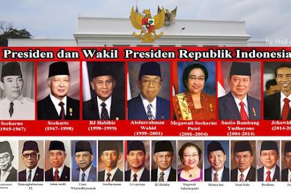 NAMA-NAMA PRESIDEN DAN WAKIL PRESIDEN INDONESIA DARI AWAL SAMPAI SEKARANG