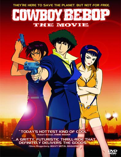 ver Cowboy Bebop, la película: Llamando a las puertas del cielo (2001) Online