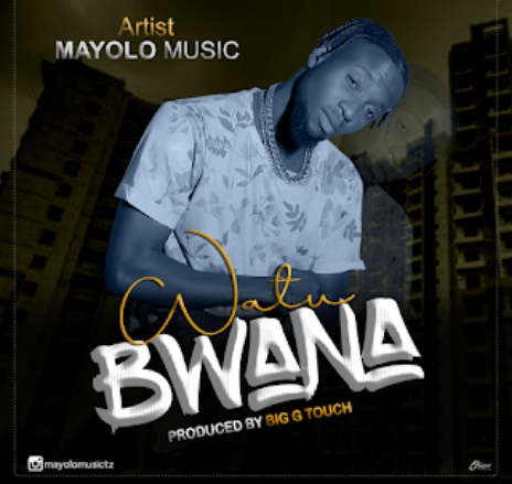 AUDIO | Mayolo Music _-_ Watu Bwana {Mp3} Download