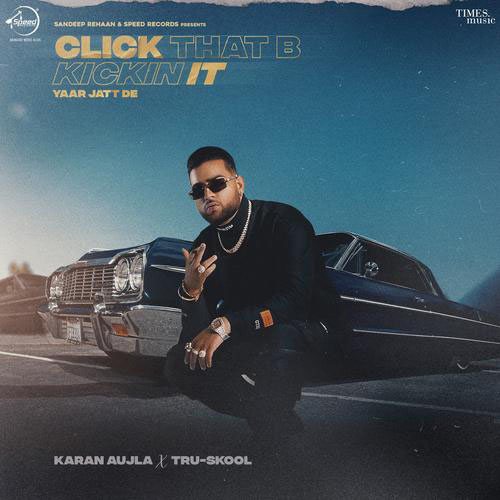 Click That B Kicking Lyrics – Karan Aujla