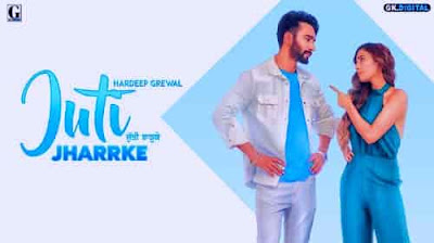 JUTI JHARRKE SONG LYRICS  HARDEEP GREWAL & AFSANA KHAN