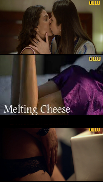 18+ Melting Cheese (2019) S01 Hindi All Episode 720p HDRip x264 200MB