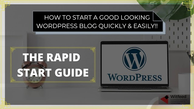 HOW TO START & MAKE A WONDERFUL WORDPRESS BLOG EASILY & QUICKLY