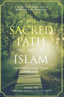 The Sacred Path to Islam