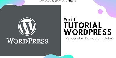 Tutorial Wordpress #1 : Pengenalan Dan Cara Instalasi