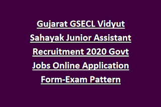 Gujarat GSECL Vidyut Sahayak Junior Assistant Recruitment 2020 Govt Jobs Online Application Form-Exam Pattern