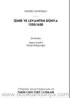 Daniel Goffman - İzmir ve Levanten Dünya 1550-1650