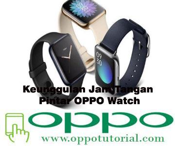 Keunggulan Jam Tangan Pintar OPPO Watch