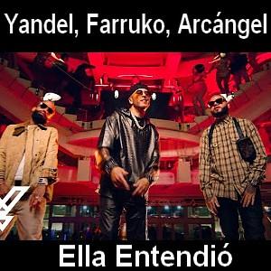 Yandel, Farruko, Arcangel - Ella Entendio