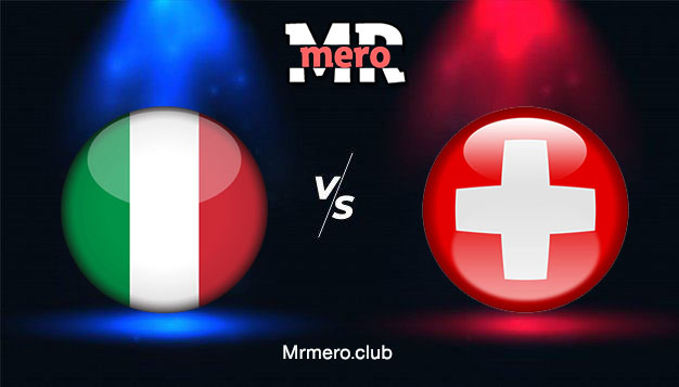 مباراة إيطاليا ضد سويسرا كأس أمم أوروبا 2020