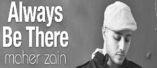 Chord dan Lirik Lagu Maher Zain - Always Be There
