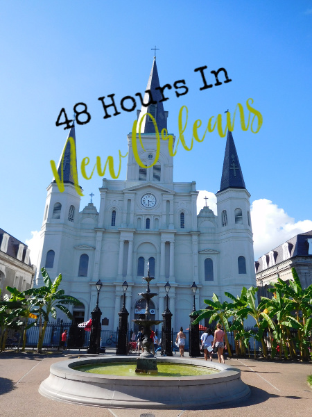 how to spend 2 days in new orleans
