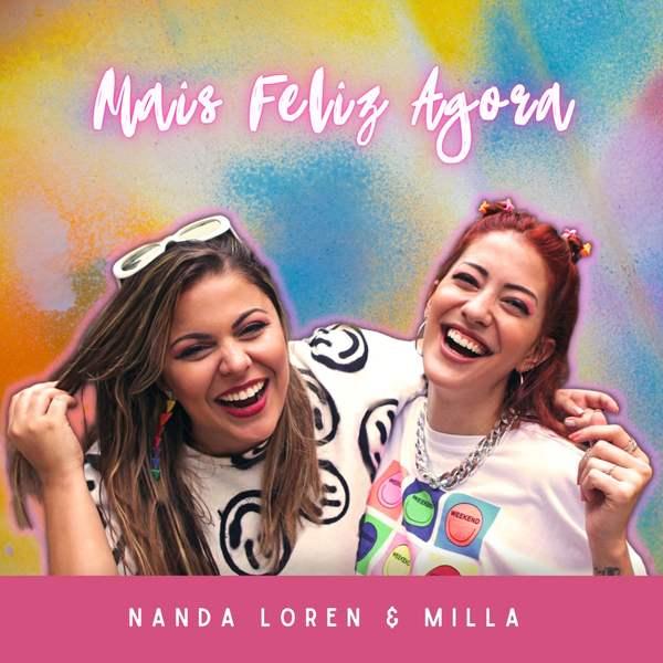 """Para falar sobre os momentos da vida, Nanda Loren se juntou à Milla Matoso na música """"Mais Feliz Agora"""". A faixa, composta pelas duas em parceria, marca a primeira colaboração entre as artistas."""