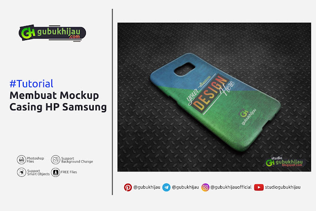 Tutorial Membuat Mockup Casing Hp Samsung gubukhijau