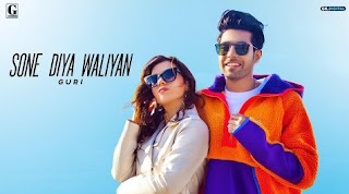 Sone Diya Waliyan Punjabi Song Lyrics - GURI