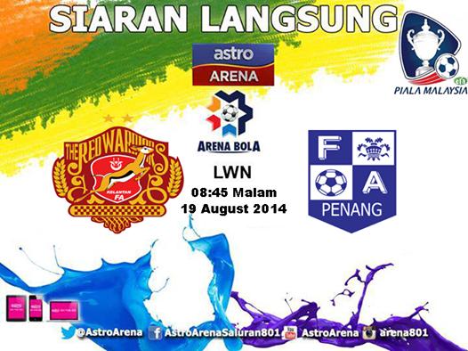 Live streaming Kelantan Vs Pulau Pinang Piala Malaysia