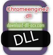 Chromeengine2.dll download for windows 7, 10, 8.1, xp, vista, 32bit
