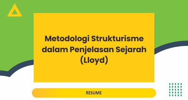 Metodologi Strukturisme dalam Penjelasan Sejarah (Lloyd)