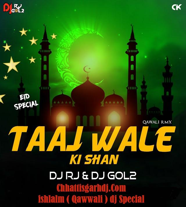 TAAJ WALE KI SHAN - iShLam dj ( REMIX ) DJ RJ & DJ GOL2