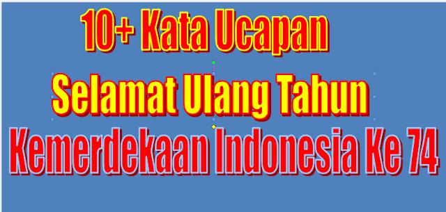 10+ Kata Ucapan Selamat Ulang Tahun Kemerdekaan Indonesia Ke 74