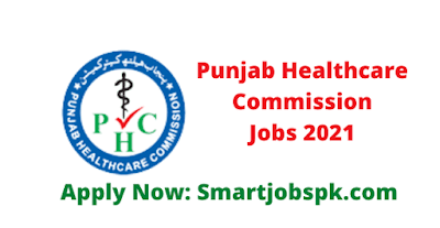 Punjab Healthcare Commission (PHC) Jobs 2021 - Punjab Healthcare Jobs 2021 - PHC Jobs 2021