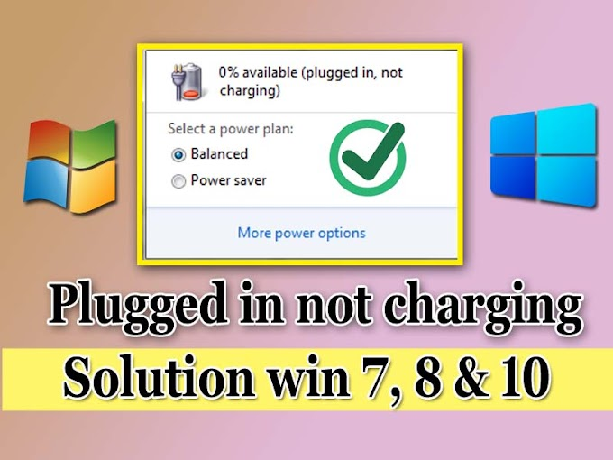 laptop battery plugged in not chaging problem kaise thik kare win 7, 8 & 10