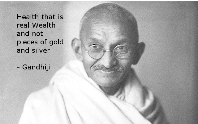 Health that is real Wealth and not pieces of gold and silver
