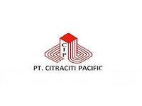 Lowongan Kerja PT. CITRACITI PACIFIC