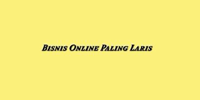 Bisnis online paling laris