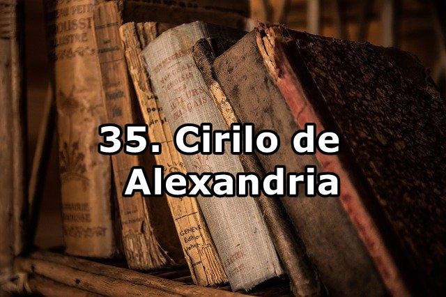 35. Cirilo de Alexandria