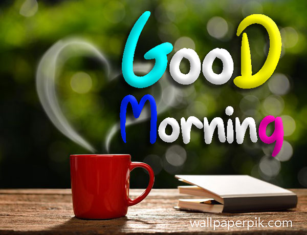 good morning images for whatsapp good morning images download good morning image HD pixiz