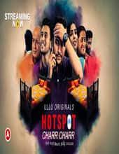 Charr Charr (Hotspot) (2021) S01 Hindi Ullu Originals Complete Web Series Watch Online Free