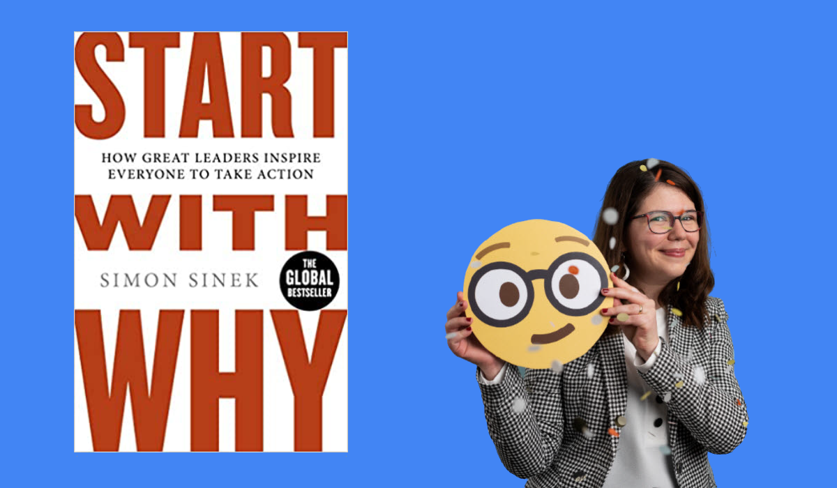 Start with Why: How Great Leaders Inspire Everyone to Take Action by Simon Sinek - Book Review