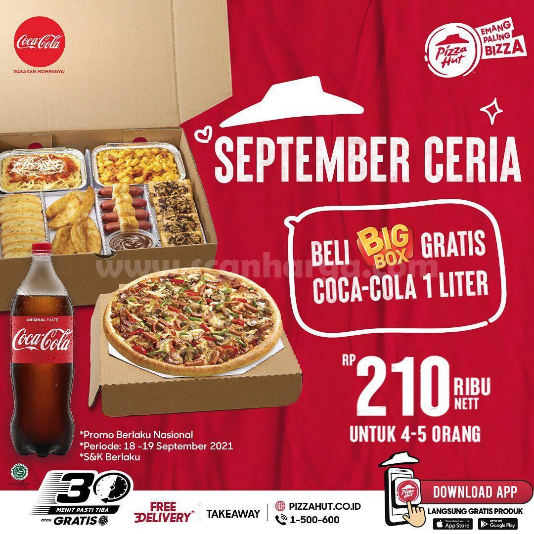 Promo PIZZA HUT Beli BIG BOX GRATIS Coca Cola 1 Liter 18 - 19 September 2021
