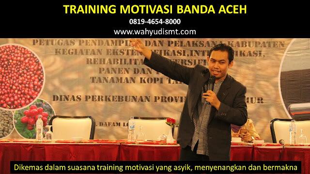 Training Motivasi Perusahaan BANDA ACEH, Training Motivasi Perusahaan Kota BANDA ACEH, Training Motivasi Perusahaan Di BANDA ACEH, Training Motivasi Perusahaan BANDA ACEH, Jasa Pembicara Motivasi Perusahaan BANDA ACEH, Jasa Training Motivasi Perusahaan BANDA ACEH, Training Motivasi Terkenal Perusahaan BANDA ACEH, Training Motivasi keren Perusahaan BANDA ACEH, Jasa Sekolah Motivasi Di BANDA ACEH, Daftar Motivator Perusahaan Di BANDA ACEH, Nama Motivator  Perusahaan Di kota BANDA ACEH, Seminar Motivasi Perusahaan BANDA ACEH