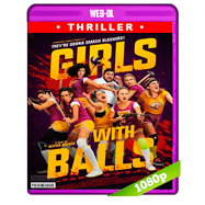 Girls with Balls (2018) WEB-DL 1080p Audio Dual Latino-Frances