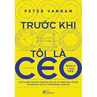Sách - Trước khi tôi là CEO ebook PDF EPUB AWZ3 PRC MOBI