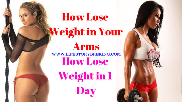 How Lose Weight in Your Arms-How Lose Weight in 1 Day
