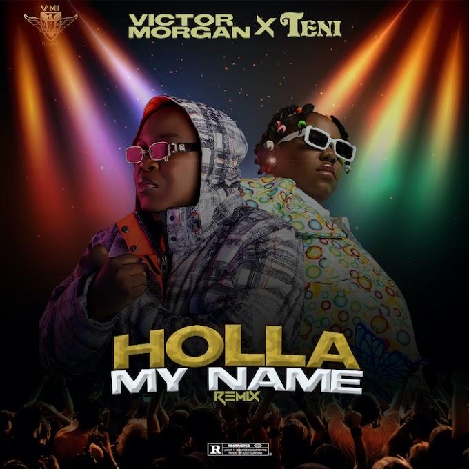 AUDIO |Victor Morgan Ft. Teni – Holla My Name| DOWNLOAD
