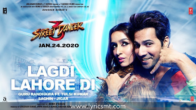 LAGDI LAHORE DI LYRICS – STREET DANCER 3D