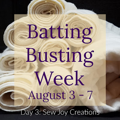 Batting Busting week Sew Joy Creations day