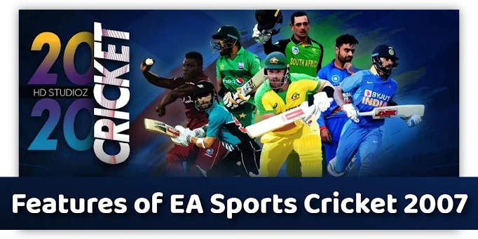 Features of EA Sports Cricket 2007