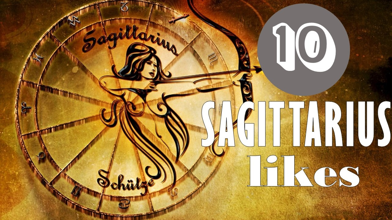 10 Likes of Sagittarius Zodiac Sign