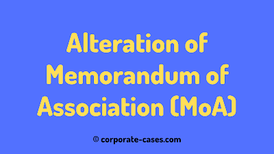 procedure for alteration of memorandum of association as per companies act 2013