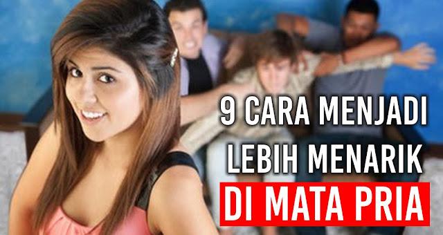 9 Cara Menjadi Lebih Menarik di Mata Pria