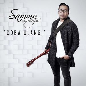Sammy Simorangkir - Coba Ulangi