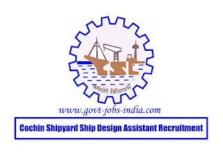 Cochin Shipyard Ship Design Assistant Recruitment 2020