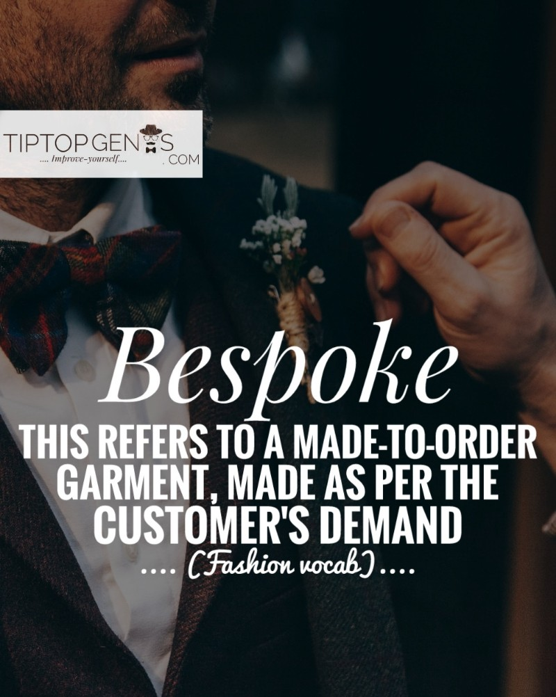 Meaning of bespoke clothes.